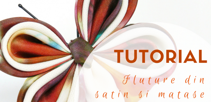 Tutorial fluture din matase si satin