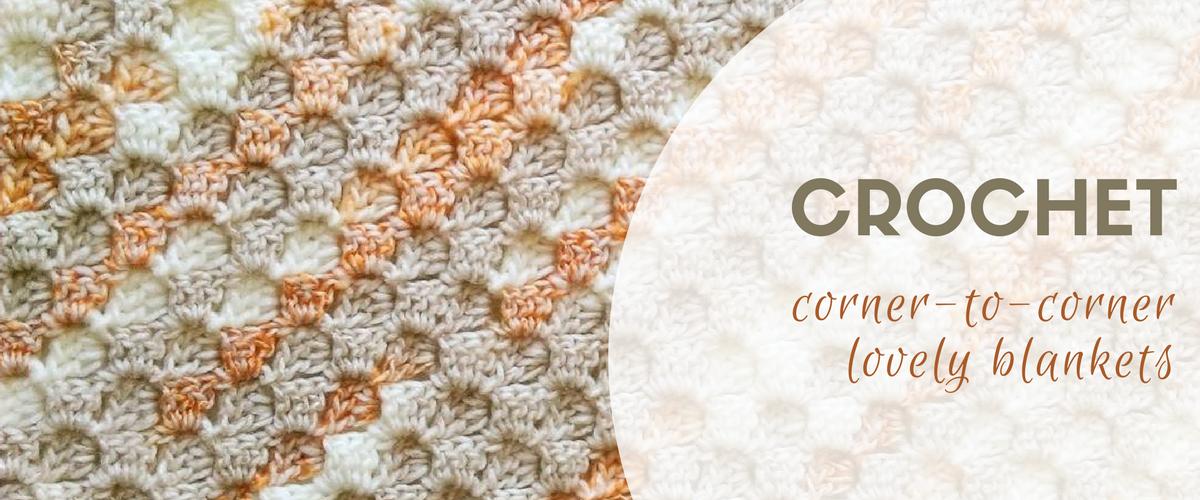 Crochet corner-to-corner blankets